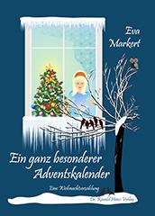 Eva Markert: Ein ganz besonderer Adventskalender. Eine Weihnachtserzählung